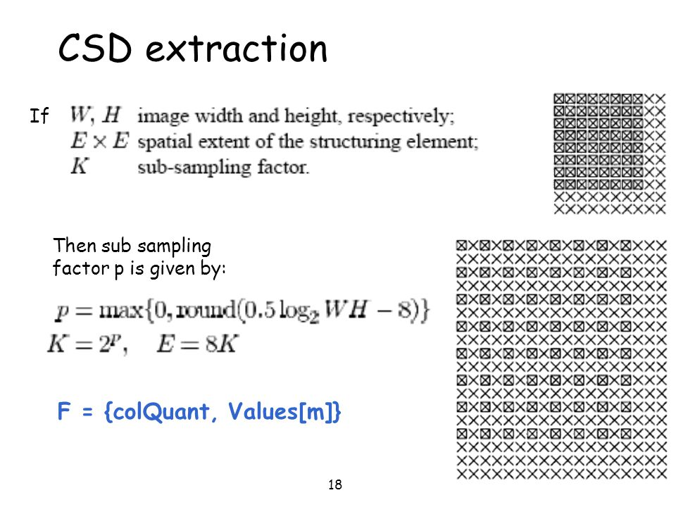 CSD extraction F = {colQuant, Values[m]} If